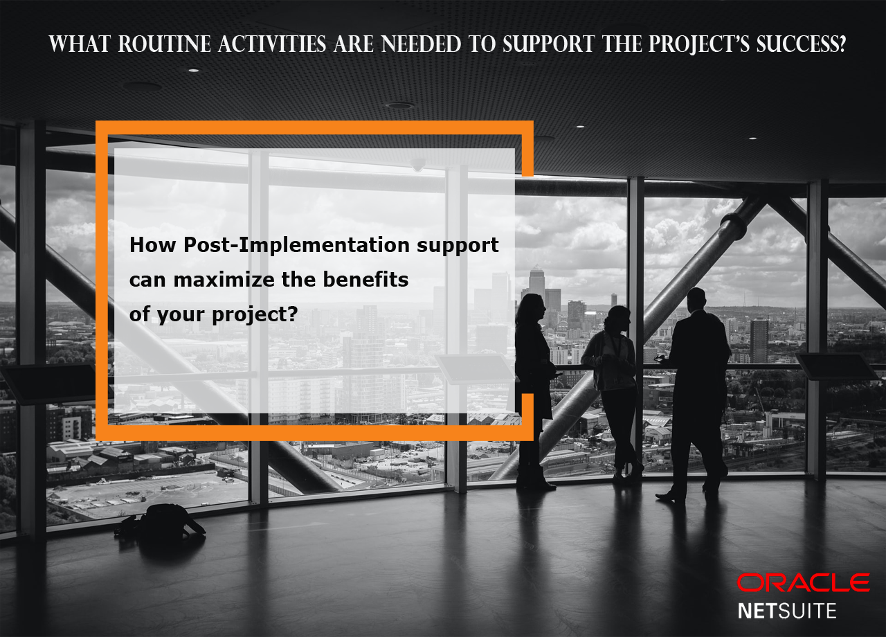 Do You Have Efficient Team for Post Implementation Support?