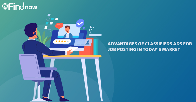 Advantages Of Classifieds Ads For Job Posting In Today's Market